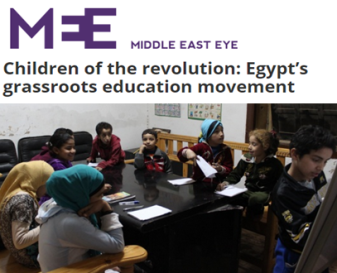 Middle East Eye - March 2015- http://www.middleeasteye.net/in-depth/features/children-revolution-egypt-s-grassroots-education-movement-264580224